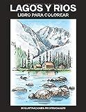 Lagos y Rios Libro para Colorear: Fácil Libro para Colorear para Mayores y Adultos, 25 ilustraciones profesionales para aliviar el estrés y relajarse: 1 (Lagos Paginas para Colorear)