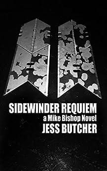SIDEWINDER REQUIEM (a Mike Bishop Novel Book 2) by [Jess Butcher]