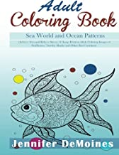 Adult Coloring Books: Sea World and Ocean Patterns  (Achieve Zen and Relieve Stress: 31 Large Format Adult Coloring Images of Sea Horses, Turtles, Sharks and Other Sea Creatures)