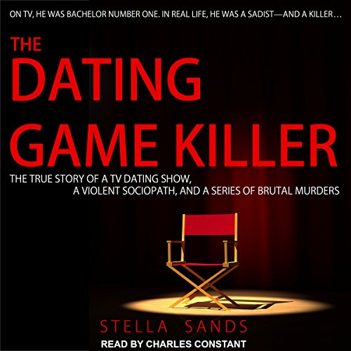 The Dating Game Killer     The True Story of a TV Dating Show, a Violent Sociopath, and a Series of Brutal Murders              Written by:                                                                                                                                 Stella Sands                               Narrated by:                                                                                                                                 Charles Constant                      Length: 9 hrs and 48 mins     Not rated yet     Overall 0.0