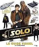 Star Wars - Guide Visuel Solo