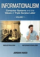 Informationalism: Computer Systems and the Values of Triple Surplus Labor