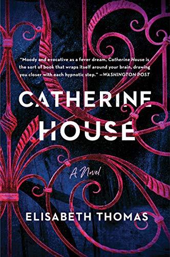 Catherine House: A Novel by [Elisabeth Thomas]