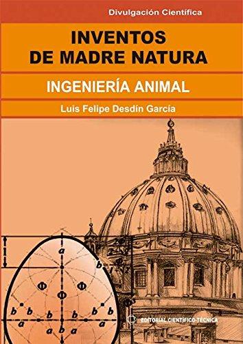 Inventos de Madre Natura. Ingeniería animal