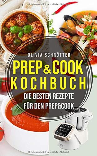 Prep & Cook Kochbuch: Die besten Rezepte für den Prep&Cook