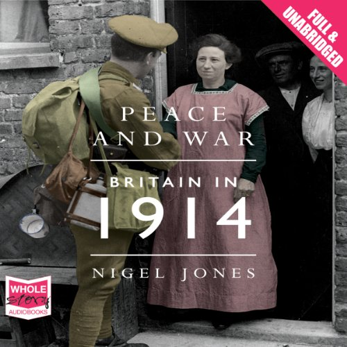 Peace and War: Britain in 1914 audiobook cover art