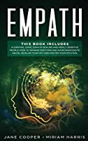Empath: A survival guide, Empath healing and Highly sensitive people. How to manage emotions and avoid narcissistic abuse. Develop your gift and master your intuition.