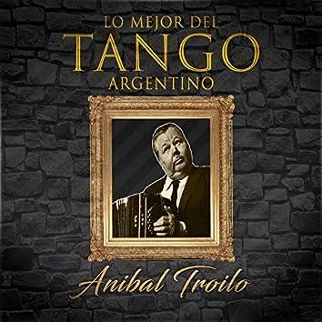 Lo Mejor del Tango Argentino, Anibal Troilo