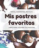 Mis Postres Favoritos: Cuaderno XL Para Escribir Tus Recetas de Repostería; color: Bombones