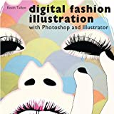 Digital Fashion Illustration With Photoshop and Illustrator - Kevin Tallon