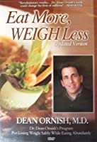 Dr Dean Ornish: Eat More Weigh Less [DVD]