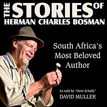 "The Stories of Herman Charles Bosman as Told By ""Oom Schalk"" David Muller"