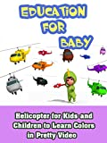 Helicopter for Kids and Children to Learn Colors in Pretty Video