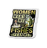Women Want Me Fishes Fear Me Funny Angler - Sticker Graphic - Auto, Wall, Laptop, Cell, Truck Sticker for Windows, Cars, Trucks