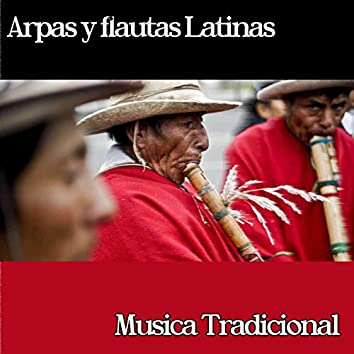 Arpas y Flautas Latinas - Musica Tradicional