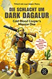 Die Schlacht um Dark Dagalur: Cold Blood Cooper's Mission One - THiLO