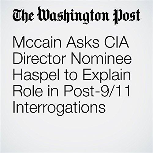 Mccain Asks CIA Director Nominee Haspel to Explain Role in Post-9/11 Interrogations copertina