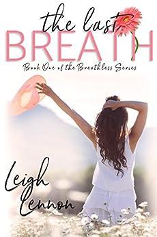 The Last Breath (The Breathless Series Book 1) by [Leigh Lennon]