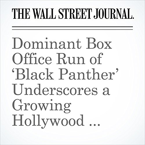 Dominant Box Office Run of 'Black Panther' Underscores a Growing Hollywood Problem copertina