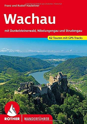 Wachau: mit Dunkelsteinerwald, Nibelungengau und Strudengau. 62 Touren. Mit GPS-Daten (Rother Wanderführer)