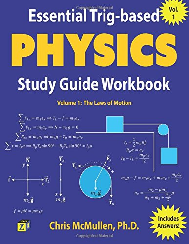 Essential Trig-based Physics Study Guide Workbook: The Laws of Motion...