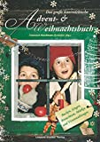 Das große österreichische Advent- & Weihnachtsbuch: Backen, Singen, Brauchtum, Märkte und Veranstaltungen