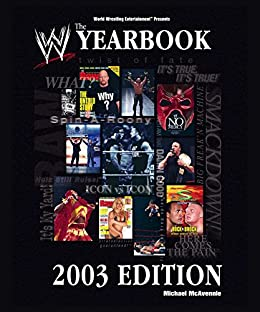 The World Wrestling Entertainment Yearbook 2003 Edition by [Michael McAvennie]