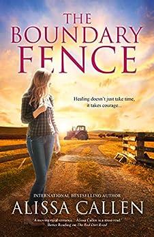 The Boundary Fence (A Woodlea Novel, #7) by [Alissa Callen]