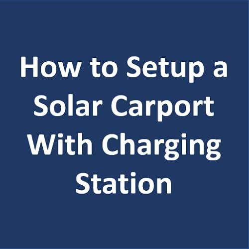 So richten Sie einen Solar-Carport mit Ladestation ein