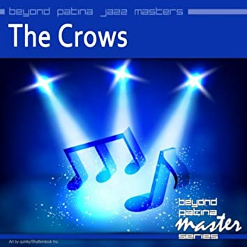 Beyond Patina Jazz Masters: The Crows