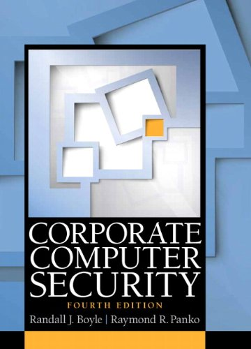 Compare Textbook Prices for Corporate Computer Security 4 Edition ISBN 9780133545197 by Boyle, Randy J.,Panko, Raymond R.