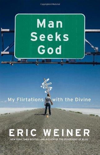 Image of Man Seeks God: My Flirtations with the Divine