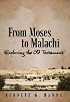 From Moses to Malachi: Exploring the Old Testament