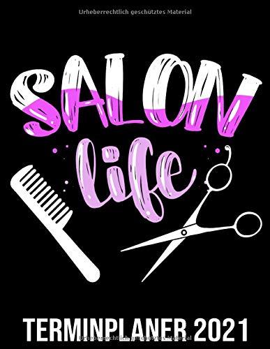 Salon Life Kalender 2021: Friseur Kalender 2021 Spruch Mit Kamm & Schere - Friseursalon Vormerkbuch & Terminplaner Buch - Kunden Terminkalender