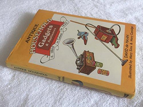 Antique Household Gadgets and Appliances (Colour S.)