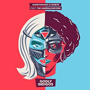 Godly Indigos (feat. The Underachievers) - Single