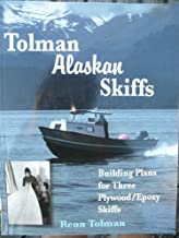 Tolman Alaskan Skiffs (Previously A Skiff for All Seasons):  Building Plans for Three Plywood / Epoxy Skiffs