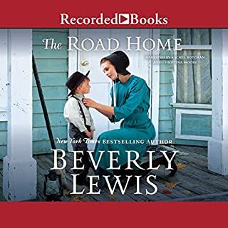 The Road Home                   By:                                                                                                                                 Beverly Lewis                               Narrated by:                                                                                                                                 Rachel Botchan,                                                                                        Christina Moore                      Length: 8 hrs and 26 mins     116 ratings     Overall 4.7