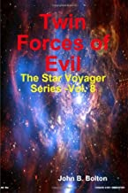 Twin Forces of Evil - The Star Voyager Series -Vol. 8