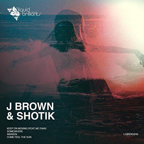J Brown & Shotik