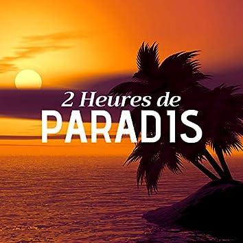 2 Heures de Paradis - Sons de la nature, musique zen pour la paix et le bonheur