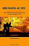 Mes Mains au feu - Dans l'intimité du Groupement d'Intervention des Sapeurs-Pompiers de Paris