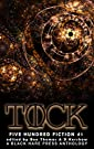 TICK TOCK: A Time Travel Anthology (Five Hundred Fiction Book 1) by [Black Hare Press, Ben Thomas, D. Kershaw]