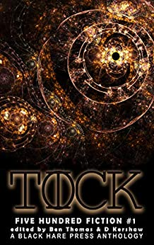TICK TOCK: A Time Travel Anthology (Five Hundred Fiction Book 1) by [D KERSHAW, Ben Thomas, D. Kershaw]