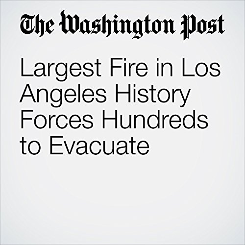 Largest Fire in Los Angeles History Forces Hundreds to Evacuate copertina