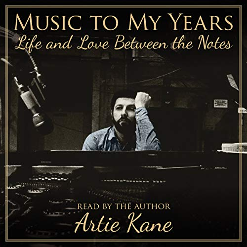 Music to My Years: Life and Love Between the Notes audiobook cover art