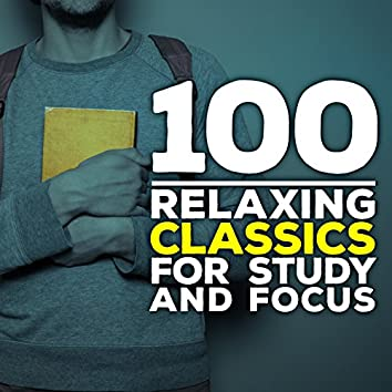 100 Relaxing Classics for Study & Focus