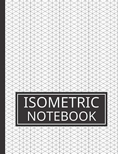 Isometric Notebook: Isometric Graph Paper, 3D Design Grid Pages, 1/4 Equilateral Triangles