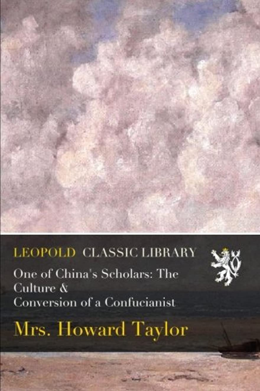 邪魔反応するネーピアOne of China's Scholars: The Culture & Conversion of a Confucianist