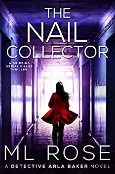 The Nail Collector  A gripping serial killer thriller with a heart stopping climax  Detective Arla Baker Series Book 4